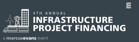 4th Annual Infrastructure Project Financing