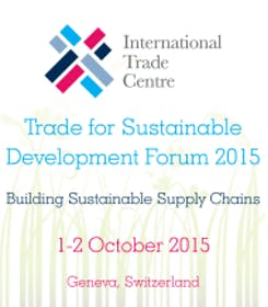Trade for Sustainable Development Forum 2015: Building Sustainable Supply Chains