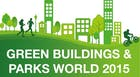 Green Buildings & Parks World 2015