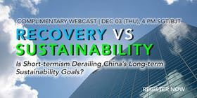 (Free Webcast) Recovery vs sustainability: Is short-termism derailing China's long-term sustainability goals?