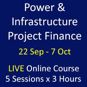 Power & Infrastructure Project Finance (Online Course)