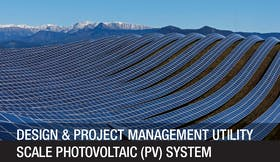 Design and Project Manage Utility Scale Photovoltaic (PV) System