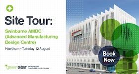 Site Tour: Swinburne Advanced Manufacturing Design Centre