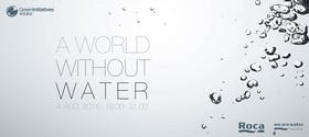 A World Without Water: Green Initiatives Special Summer Event