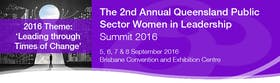 The 2nd Annual Queensland Public Sector Women in Leadership Summit 2016