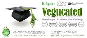 Vegucated: Green Drinks' 21-Day Vegan Challenge Film Screening