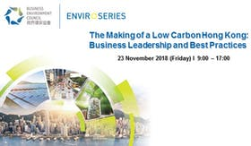 BEC EnviroSeries Conference 2018 November: The Making of a Low Carbon Hong Kong: Business Leadership and Best Practices