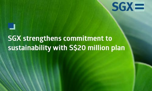 SGX strengthens commitment to sustainability with S$20 million plan