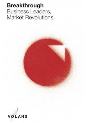 Breakthrough: Business leaders, market revolutions