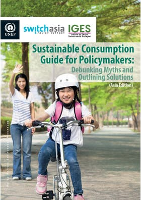 Sustainable Consumption Guide for Policy Makers: Debunking myths and outlining solutions
