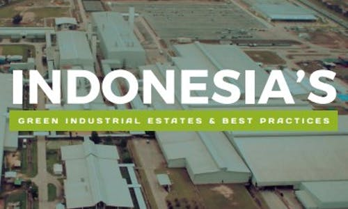 Indonesia's green industrial estates and best practices