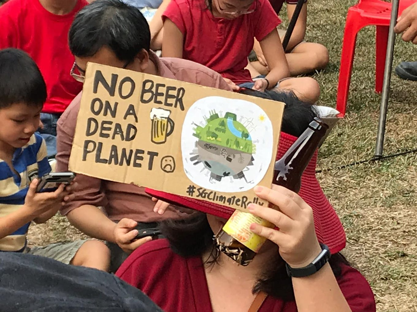 No beer on a dead planet. Placard at SG Climate Rally.